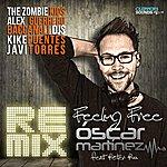 Oscar Martinez Feeling Free (Feat. Peter Pou) [The Remixes]