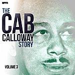 Cab Calloway The Cab Calloway Story, Vol. 3