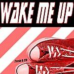 Fresh Wake Me Up