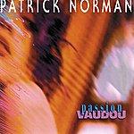 Patrick Norman Passion Vaudou
