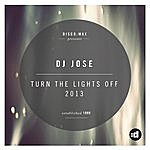 DJ Jose Turn The Lights Off 2013