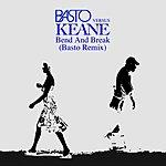 Keane Bend & Break (Basto Vs Keane) (Basto Remix)