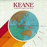 Keane Higher Than The Sun