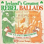 The Clancy Brothers Ireland's Greatest Rebel Ballads