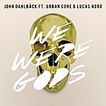 John Dahlbäck We Were Gods