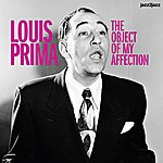 Louis Prima The Object Of My Affection