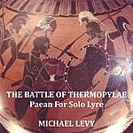 Michael Levy The Battle Of Thermopylae (Paean For Solo Lyre)