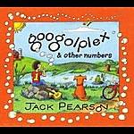 Jack Pearson Googolplex & Other Numbers