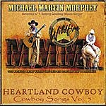 Michael Martin Murphey Heartland Cowboy: Cowboy Songs, Vol. 5