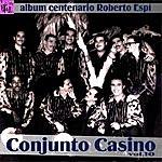 Conjunto Casino Centenario Roberto Espí: Conjunto Casino, Vol.10