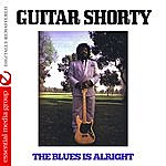 Guitar Shorty The Blues Is Alright (Digitally Remastered)
