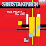 Theodore Kuchar Shostakovich: Jazz & Ballet Suites, Film Music