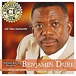 Benjamin Dube All Time Favourites, Vol.1