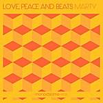 Marty Love, Peace And Beats