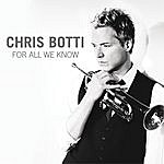 Chris Botti For All We Know