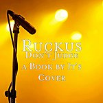 Ruckus Don't Judge A Book By It's Cover