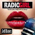Jeff Bates Radio Girl