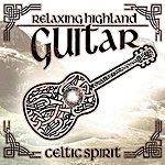 Celtic Spirit Relaxing Highland Guitar