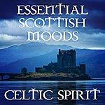 Celtic Spirit Essential Scottish Moods - The Album