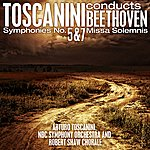 NBC Symphony Orchestra Toscanini Conducts Beethoven: Symphonies No. 5 And 7 - Missa Solemnis