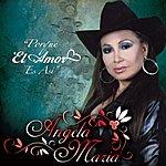 Angela Maria Porque El Amor Es Asi