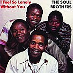 The Soul Brothers I Feel So Lonely Without You