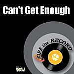 Off The Record Can't Get Enough