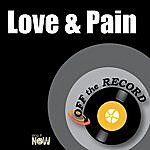 Off The Record Love & Pain