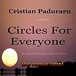 Cristian Paduraru Circles For Everyone (Progressive Deephouse Music Album)