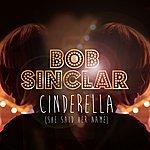 Bob Sinclar Cinderella (She Said Her Name)