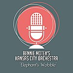 Bennie Moten's Kansas City Orchestra Elephant's Wobble