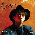 Savage Save Me (New Remixes)