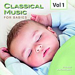 Royal Philharmonic Orchestra Classical Music For Babies, Vol. 1 (Jonathan Carney, Conductor & Soloist)