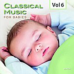 Royal Philharmonic Orchestra Classical Music For Babies, Vol. 6