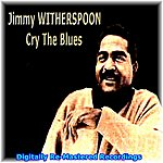 Jimmy Witherspoon Cry The Blues