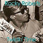 Rocky Roberts Twisting Time