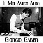 Giorgio Gaber Il Mio Amico Aldo (Feat. Dario Fo)