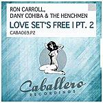 Ron Carroll Love Set's Free, Pt. 2