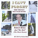Robert Blake I Can't Forget The Things We Used To Do