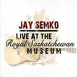 Jay Semko Live At The Royal Saskatchewan Museum