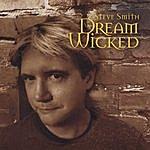 Steve Smith Dream Wicked