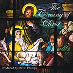 David Phillips The Coming Of Christ