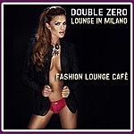 Double Zero Lounge In Milano (Fashion Lounge Cafè)