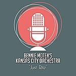 Bennie Moten's Kansas City Orchestra Just Rite