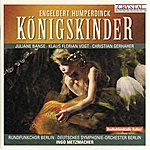 Deutsches Symphonie-Orchester Berlin Humperdinck: Königskinder
