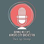 Bennie Moten's Kansas City Orchestra Thick Lip Stomp
