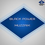 Muzzaik Black Power