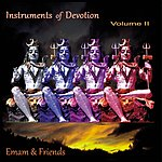 Emam & Friends Instruments Of Devotion, Vol. 2