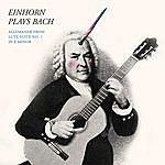 Craig Einhorn Bach: Lute Suite No. 1 In E Minor, Bwv 996: II. Allemande