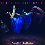 Max Sharam Belle Of The Ball